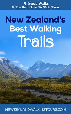 Walking New Zealand - New Zealand's Best Waking Tours. 9 Great Walks and Best Time To Walk Them