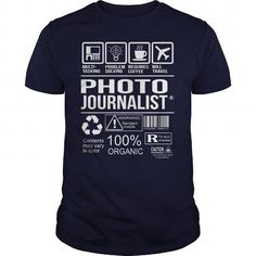 AWESOME SHIRT FOR PHOTO JOURNALIST T-SHIRTS, HOODIES, SWEATSHIRT (22.99$ ==► Shopping Now)