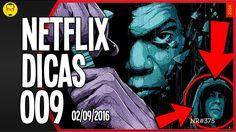 NETFLIX DICAS 009 - Lista - Nerd Rabugento