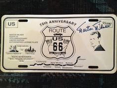 """Martin MILNER (from the Route 66 tv Series, in the 60s') Autographed 75th ROUTE US 66 ANNIVERSARY,1926 ~ 2001, Limited Edition License Plate """"!"""" Renamed """"Wil Rogers Highway in 1936..... 2448 Miles from Santa Monica, California to Chicago, Illinois """"!"""""""