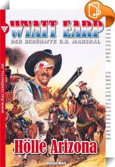 """Wyatt Earp 128 - Western    :  """"Vor seinem Colt hatte selbst der Teufel Respekt!"""" (Mark Twain) Der Lieblingssatz des berühmten US Marshals: """"Abenteuer? Ich habe sie nie gesucht. Weiß der Teufel wie es kam, dass sie immer dort waren, wohin ich ritt."""" Diese Romane müssen Sie als Western-Fan einfach lesen!  Tombstone! Gleißendes Mittagslicht lag in der Allenstreet. Es war wenige Minuten vor zwölf. Die sonst so belebten Stepwalks waren leergefegt. Hie und da vor den Schenken standen Pferde..."""