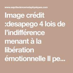 Image crédit :desapego 4 lois de l'indifférence menant à la libération émotionnelle Il peut vous sembler que le mot «indifférence» évoque une certaine froideur, voire même de l'égoïsme émotionnel…et pourtant, il n'en est rien. Compris dans son contexte de croissance personnelle, ce