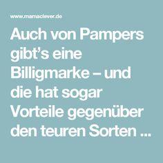 Auch von Pampers gibt's eine Billigmarke – und die hat sogar Vorteile gegenüber den teuren Sorten – Mamaclever