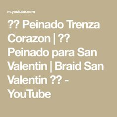 ✔️ Peinado Trenza Corazon | ✔️ Peinado para San Valentin | Braid San Valentin 💓💓 - YouTube Math Equations, Youtube, Santos, Plaits Hairstyles, Valentines, Hearts, Youtubers
