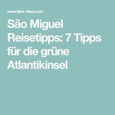 São Miguel Reisetipps: 7 Tipps für die grüne Atlantikinsel