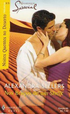 Meus Romances Blog: Nos Braços de Um Sheik - Alexandra Sellers - Harle...