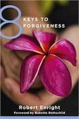 This essay has been adapted from 8 Keys to Forgiveness (W. W. Norton & Company, 2015)