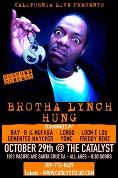 Hit Us for Discount TIX!! 10/29 in Santa Cruz - RonDaVOODOO Tour & Costume Contest!! Brotha Lynch,YDMC,DLabrie,Maq Steez,Lifted Souls,Different Dope Music & more at Catalyst Text 5102569863 for Discount Tix!! + Costuem Party