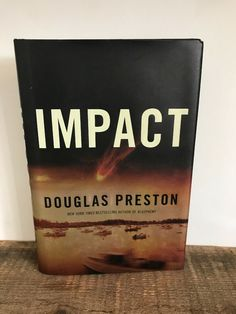 Impact No. 3 by Douglas Preston Hardcover) First Edition Preston, Bestselling Author, My Ebay, Books, Libros, Book, Book Illustrations, Libri