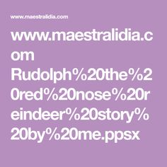 www.maestralidia.com Rudolph%20the%20red%20nose%20reindeer%20story%20by%20me.ppsx