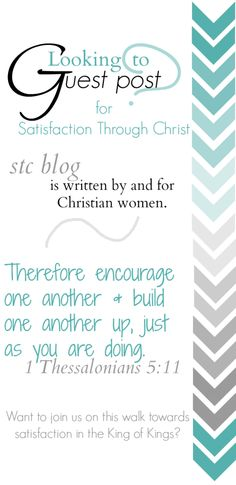 "Guest Post Guidelines for Satisfaction Through Christ, a growing blog for Christian women who are striving to find their ""all in all"" in God alone!"
