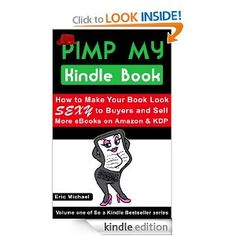 Pimp My Kindle Book provides many low cost (most are free), easy-to-complete tasks that can shoot your e-book up the popularity lists and earn your book bestseller status in a very short period of time. #Kindle #WritingSkills Free 9/9 to 9/11!