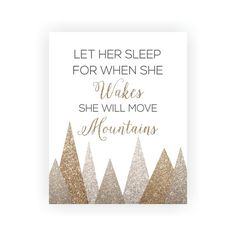 Let Her Sleep For When She Wakes She Will Move Mountains Quote. Girls Nursery Wall Décor. Gold Tone Faux Glitter on a White Background. **Please