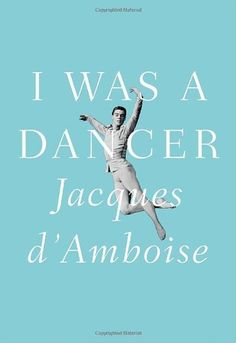 "I Was a Dancer by Jacques D'Amboise. $26.75. Save 24% Off!. http://www.letrasdecanciones365.com/detailp/dpjqo/1j4q0o0c0c4c2s3p4w8e.html. Author: Jacques D'Amboise. Publisher: Knopf; 1St Edition edition (March 1, 2011). Publication Date: March 1, 2011. 464 pages. ""Who am I? I'm a man; an American, a father, a teacher, but most of all, I am a person who knows how the arts can change lives, because they transformed mine. I was a dancer.""In this ri..."