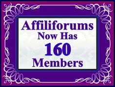 160 Members ~ Affiliforums Is Still Growing ~