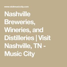 Nashville Breweries, Wineries, and Distilleries | Visit Nashville, TN - Music City