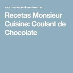Recetas Monsieur Cuisine: Coulant de Chocolate Albondigas, Chocolate, Cooking, Connect, Deserts, Snap Peas, Sweets, Chicken, Pies