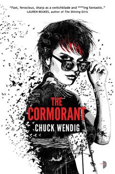 The Cormorant (Miriam Black Book #3) by Chuck Wendig (December 2013) Angry Robot