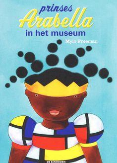 prinses Arabella in het museum - Mylo Freeman (+ 4 jaar) Projects For Kids, Art Projects, Funny Books For Kids, Kids Book Club, Kehinde Wiley, Grayson Perry, Bookshelves Kids, Piet Mondrian, Children's Book Illustration