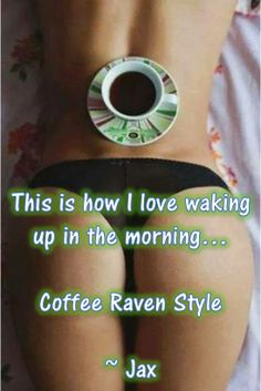 Just The Way, Wake Up, Raven, Coffee, My Love, Kaffee, Ravens, Crows, Cup Of Coffee