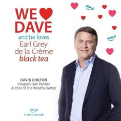 One of our Dragons, Dave Chilton The Wealthy Barber, Dragons Den, Tea Companies, Earl Gray, Loose Leaf Tea, Lake Life, Thirty One, Feeling Great, How To Plan