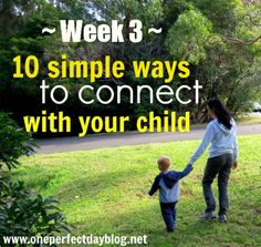 10 simple ways to connect with your child