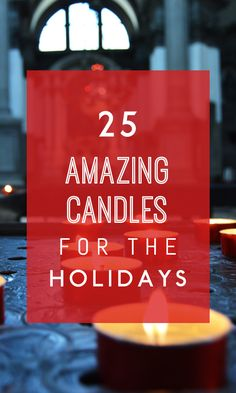Looking for the essential scents of winter? Our list of 25 amazing candles for the holidays is here. These candles bring those comforting scents of the holidays instantly to your home. Great as gifts of for gatherings. #christmas #candles