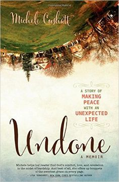 Undone: A Story of Making Peace With an Unexpected Life: Michele Cushatt: 9780310339786: Amazon.com: Books