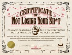 Certificate of Not Losing Your Shit!