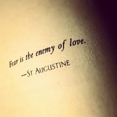 """Fear is the enemy of love."" For perfect love casts out all fear. Bible Verses Quotes, Words Quotes, Me Quotes, Holy Quotes, Pretty Quotes, Amazing Quotes, Interesting Quotes, Quotes From Novels, Quotes To Live By"