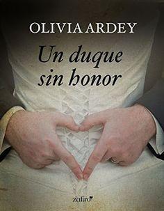 Olivia Ardey - Un duque sin honor #Promobooks #Proximamente