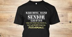 Discover + Marching Band Senior 2019 Never Forget T-Shirt from $15 Class of 2019 Collection, a custom product made just for you by Teespring. With world-class production and customer support, your satisfaction is guaranteed. - Marching Band Senior - Class of 2019 I may soon...