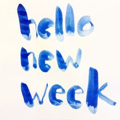 Hello new week / watercolor design brush lettering in blue