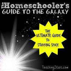 The Homeschooler's Guide to the Galaxy from Teaching Stars