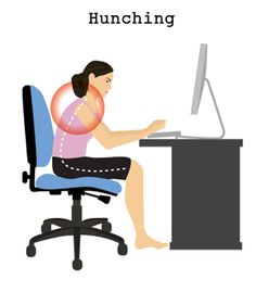 Avoid hunching