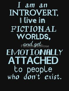 'introvert, fictional worlds, fictional characters T-Shirt by FandomizedRose Jonaxx Quotes, World Quotes, Book Quotes, Qoutes, Wattpad Quotes, Wattpad Books, Wattpad Book Covers, Meaningful Quotes, Inspirational Quotes