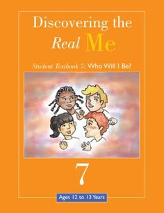 Discovering the Real Me: Student Textbook 7: Who Will I Be? by June Saunders http://www.amazon.com/dp/1930549377/ref=cm_sw_r_pi_dp_IY98tb1M1F2FW