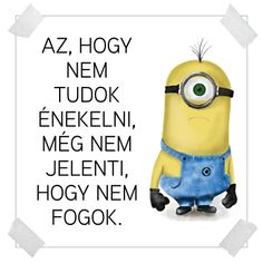 A minyonok üzennek nekünk! Minion Humor, Minions, Comedy Memes, Funny Video Memes, Funny Cute, Quotations, Haha, Motivational Quotes, Funny Pictures
