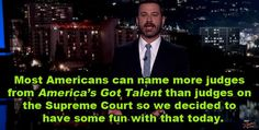 The catch was that most of the people mentioned would probably never set foot on the highly esteemed Supreme Court. | Jimmy Kimmel Trolled People Who Didn't Know Anything About Supreme Court Justices