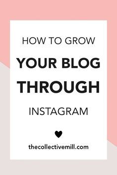 How to Grow Your Blog Through Instagram: Instagram is a great tool to use in order to grow your blog. It allows you to connect with other people within your niche, build your authority, drive traffic back to your site, and promote new products. Plus, it's free! So why not take advantage of it? If you're ready to step up your social media game, click on the link to learn more. TheCollectiveMill.com