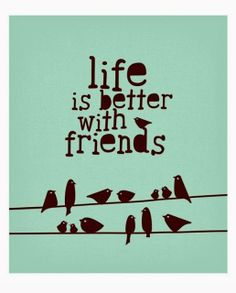Life is better with friends   Anonymous ART of Revolution