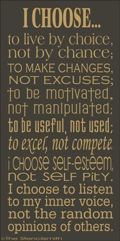 I choose to live by...