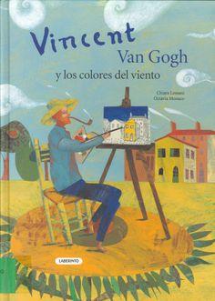 Vincent Van Gogh y los colores del viento de Chiara Lossani e ilustraciones de Octavia Monaco. Publicado por Laberinto, 2010.