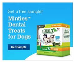 FREE Sample of Minties Dental Treats for Your Pet Dogs.  Please watch the free video on that page to get a link to FREE sample request form. ( U.S. only )