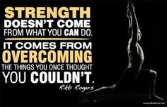 Achieving our fitness goals is quite difficult. It requires a tremendous amount of strength. But if we overcome the things that we never thought was possible, then we're a lot stronger than originally thought.