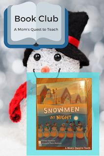 A Mom's Quest to Teach: Book Club: Snowmen at Night – A collection of fun winter-themed activities based upon the book Snowmen at Night. #snowmen #homeschool #bookclub