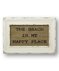 Another great find on #zulily! 'The Beach Is My Happy Place' Burlap Wall Sign by Collins #zulilyfinds