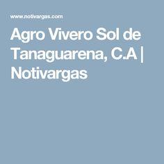 Agro Vivero Sol de Tanaguarena, C.A | Notivargas