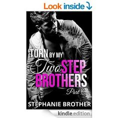 Torn by my Two Stepbrothers: Part One (Ghostly BBW Forbidden Romantic Suspense Series) - Kindle edition by Stephanie Brother. Mystery, Thriller & Suspense Kindle eBooks @ Amazon.com.