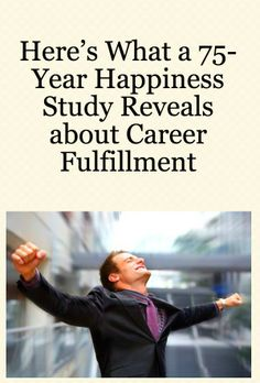 Happiness Study, Job Satisfaction, Harvard Medical School, Career Development, Center Ideas, You Working, Human Resources, All About Time, Insight
